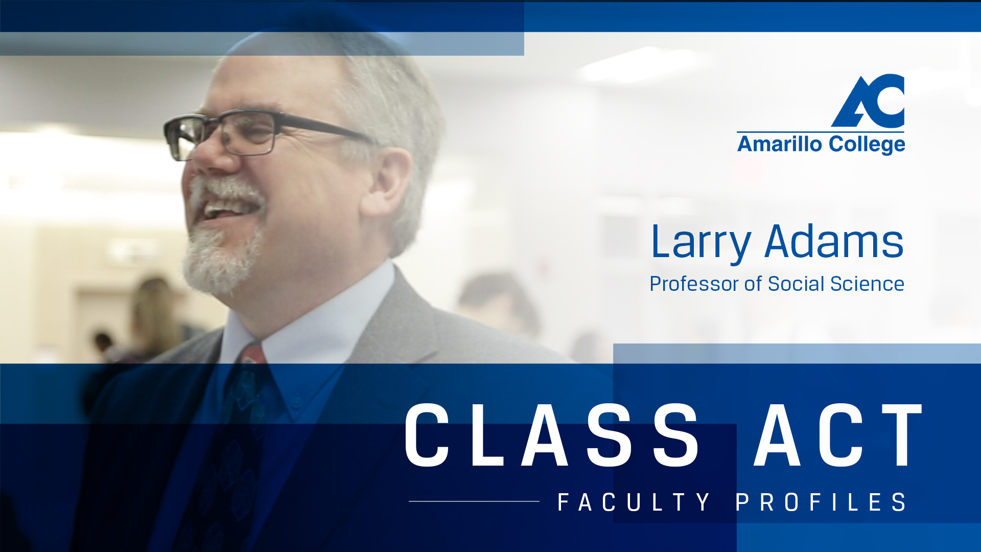 CLASS ACT Larry Adams