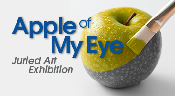 Apple of My Eye - Juried Art Exhibition